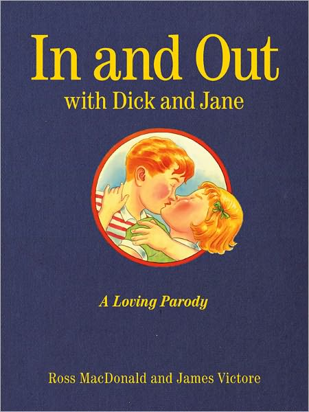 The first clue that this is not your typical Dick and Jane book is the front ...