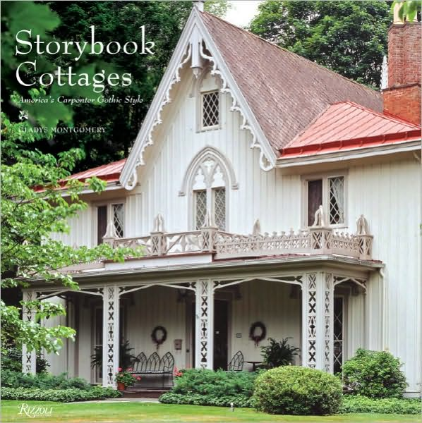 Storybook Cottages America S Carpenter Gothic Style