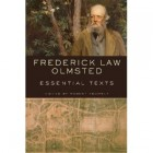 Frederick Law Olmsted. Essential Texts - Frederick Law Olmsted,Robert C. Twombly
