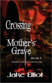 Crossing Mother's Grave Book 2